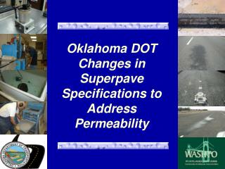 Oklahoma DOT Changes in Superpave  Specifications to Address Permeability
