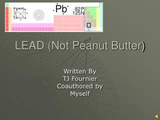 LEAD Not Peanut Butter