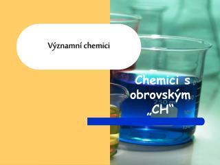 Významní chemici