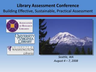 Library Assessment Conference Building Effective, Sustainable, Practical Assessment