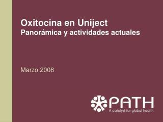 Oxitocina en Uniject   Panor mica y actividades actuales