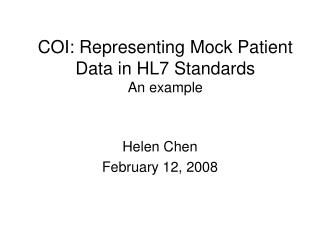 COI: Representing Mock Patient Data in HL7 Standards An example