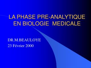 LA PHASE PRE-ANALYTIQUE 