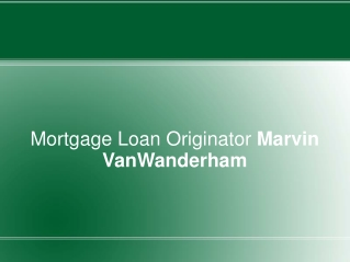 Mortgage Loan Originator Marvin VanWanderham