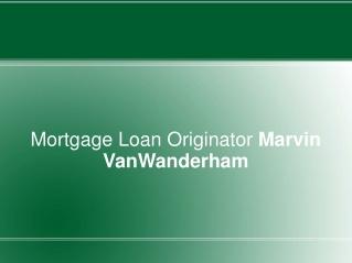 Mortgage Loan Originator Marvin VanWanderham
