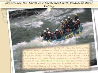 Experience the Thrill and Excitement with Rishikesh River Ra