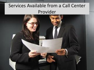 Services Available from a Call Center Provider