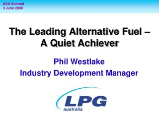 The Leading Alternative Fuel   A Quiet Achiever