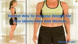 Fastest Way To Increase Weight For Thin Skinny Men And Women
