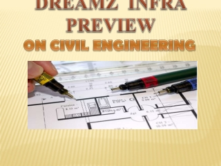 A Complete Reviews Of Dreamz Infra Civil Engineering PPT