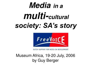 Media in a  multi-cultural society: SA s story