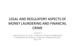 LEGAL AND REGULATORY ASPECTS OF MONEY LAUNDERING AND FINANCIAL CRIME