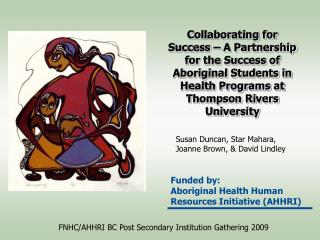 Collaborating for Success   A Partnership for the Success of Aboriginal Students in Health Programs at Thompson Rivers U