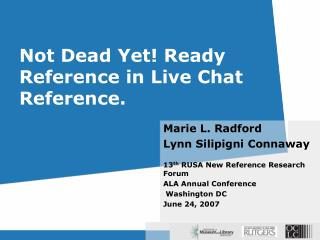Not Dead Yet Ready Reference in Live Chat Reference.