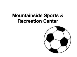 Mountainside Sports  Recreation Center