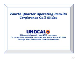 Fourth Quarter Operating Results Conference Call Slides    Slides contain certain non-GAAP measures. For reconciliation
