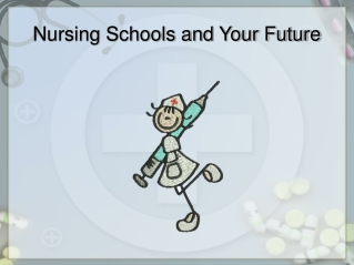 Nursing Schools and Your Future