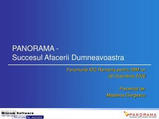 PANORAMA -  Succesul Afacerii Dumneavoastra
