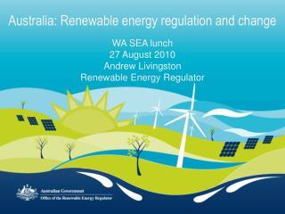 Australia: Renewable energy regulation and change