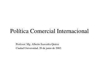Pol tica Comercial Internacional