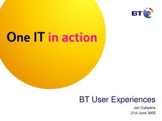 BT User Experiences