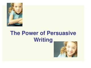 The Power of Persuasive Writing