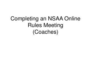 Completing an NSAA Online Rules Meeting Coaches