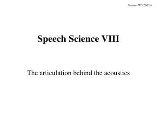 Speech Science VIII