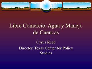 Libre Comercio, Agua y Manejo de Cuencas