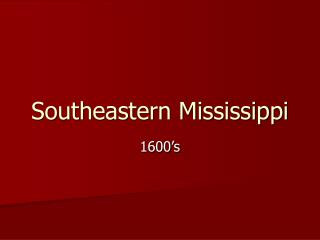 Southeastern Mississippi