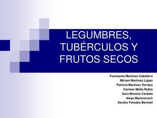 LEGUMBRES, TUB RCULOS Y FRUTOS SECOS