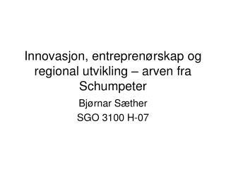 Innovasjon, entrepren rskap og regional utvikling   arven fra Schumpeter