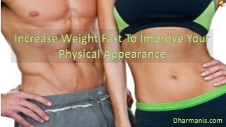Increase Weight Fast To Improve Your Physical Appearance