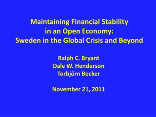 Maintaining Financial Stability in an Open Economy: Sweden in the Global Crisis and Beyond