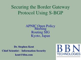 Securing the Border Gateway Protocol Using S-BGP