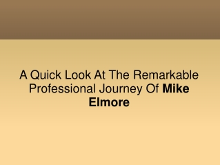 A Quick Look At The Remarkable Professional Journey Of Mike