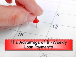The Advantage of Bi-Weekly Loan Payments