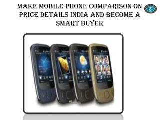Make Mobile Phone Comparison On Price Details India And Beco