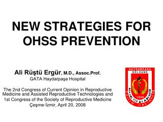 NEW STRATEGIES FOR OHSS PREVENTION