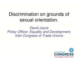 Discrimination on grounds of sexual orientation.