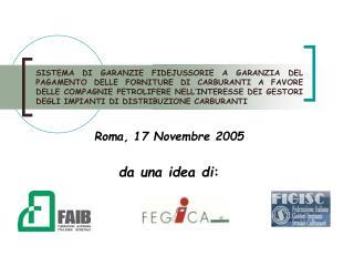 Roma, 17 Novembre 2005da una idea di: