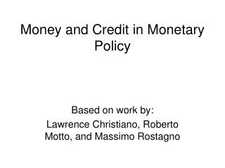 Money and Credit in Monetary Policy