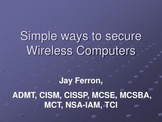 Simple ways to secure Wireless Computers