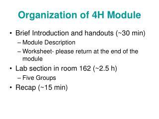 Organization of 4H Module