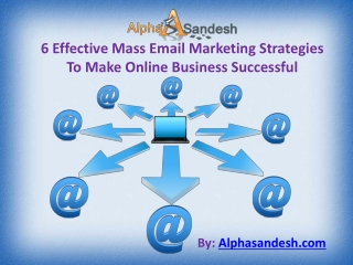 6 Effective Mass Email Marketing Strategies