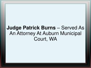 Judge Patrick Burns – Served As An Attorney At Auburn Munici
