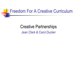 Freedom For A Creative Curriculum