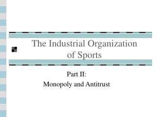 The Industrial Organization  of Sports