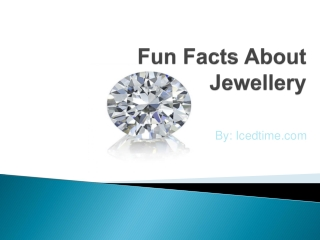 Fun Facts about Diamond Jewelry
