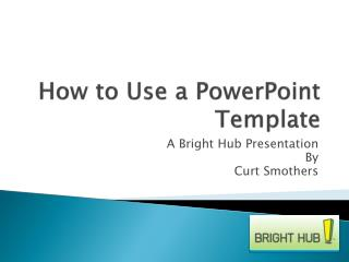 How to Use a PowerPoint Template